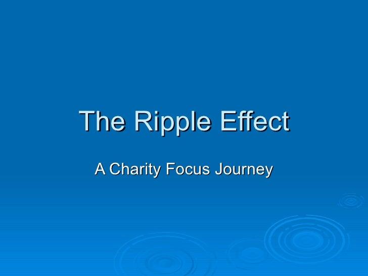 The Ripple Effect A Charity Focus Journey