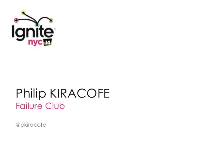 Philip KIRACOFEFailure Club@pkiracofe