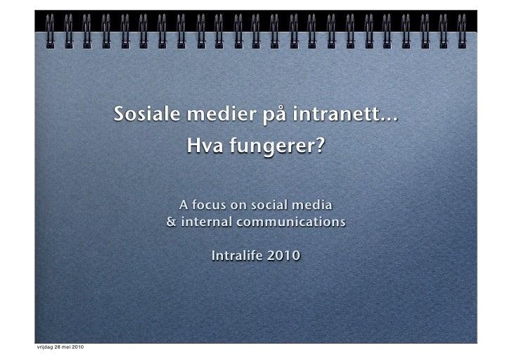 Sosiale medier på intranett...                              Hva fungerer?                               A focus on social ...
