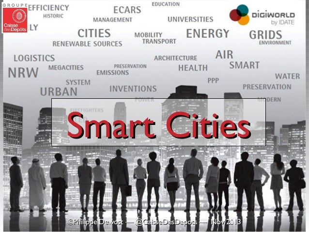 Smart Cities ©Philippe Dewost — @CaisseDesDepots — Nov 2013