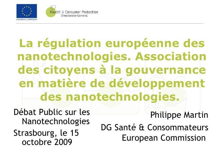 La régulation européenne des nanotechnologies. Association des citoyens à la gouvernance en matière de développement des n...