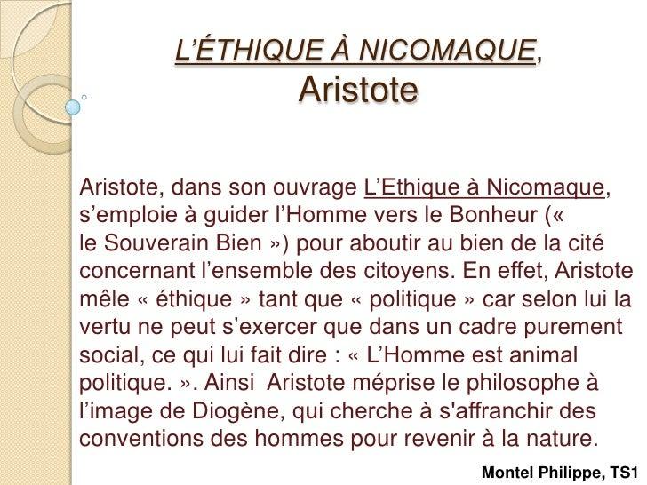 L'ÉTHIQUE À NICOMAQUE, Aristote <br />Aristote, dans son ouvrage L'Ethique à Nicomaque, s'emploie à guider l'Homme vers le...