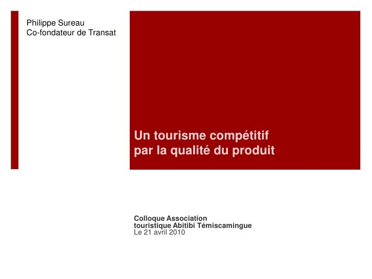 Philippe Sureau<br />Co-fondateur de Transat<br />Un tourisme compétitif par la qualité du produit <br />Colloque Associat...