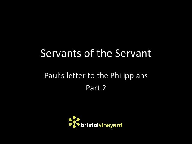 Servants of the Servant Paul's letter to the Philippians Part 2