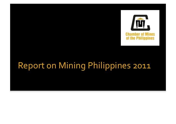 Report on Mining Philippines 2011                               BENJAMIN PHILIP G. ROMUALDEZ  October ...