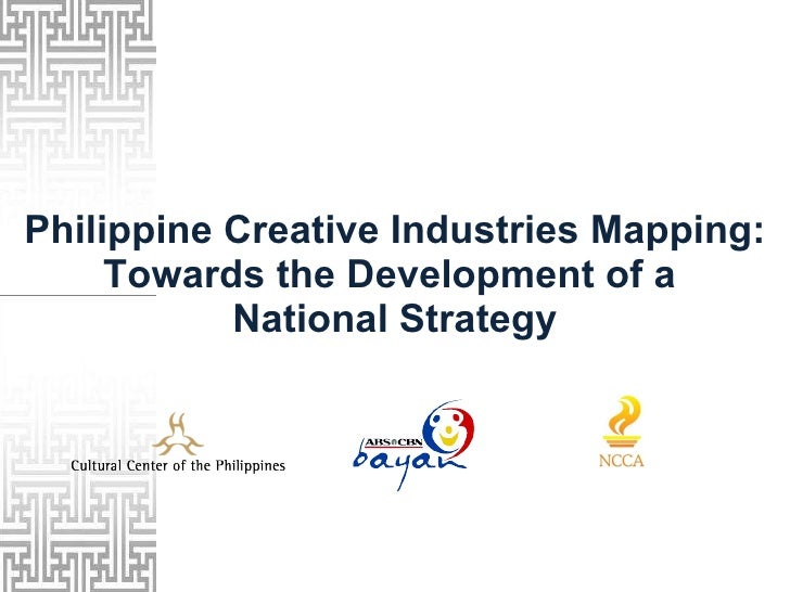 Philippine Creative Industries Mapping: Towards the Development of a  National Strategy
