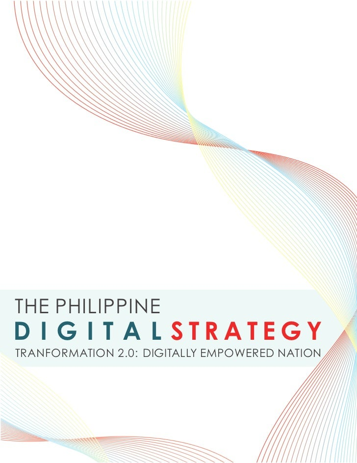 THE PHILIPPINED I G I T A L STRATEGYTRANFORMATION 2.0: DIGITALLY EMPOWERED NATION