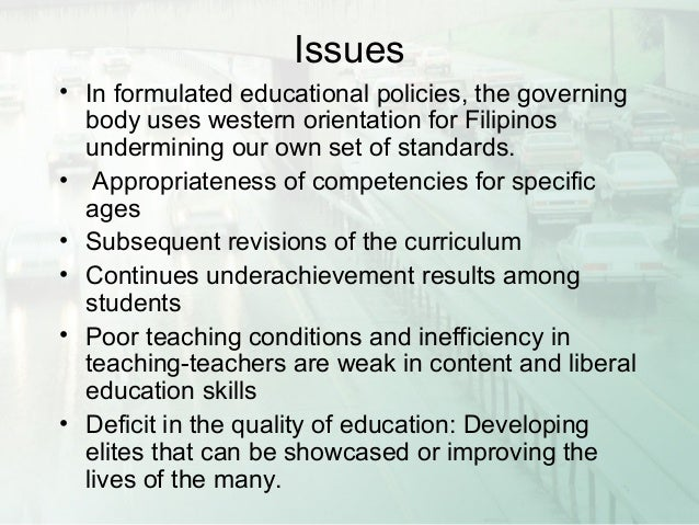 current issues on philippine education essay The philippine department of education: challenges of policy implementation   one indisputable cause of the current malaise afflicting philippine  in  conquering politico-administrative frontiers: essays in honor of raul p.
