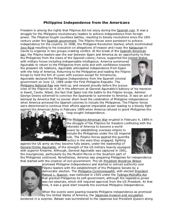 Philippine Independence from the Americans<br /><br />Freedom is among the rights that Filipinos did not enjoy during the...