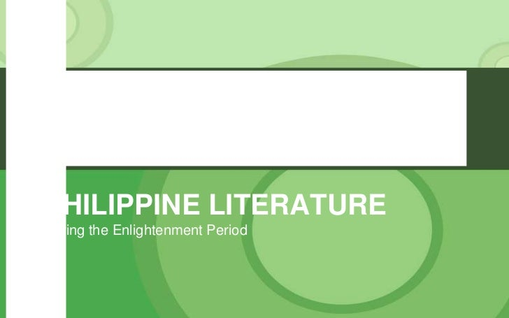 PHILIPPINE LITERATURE <br />During the Enlightenment Period<br />