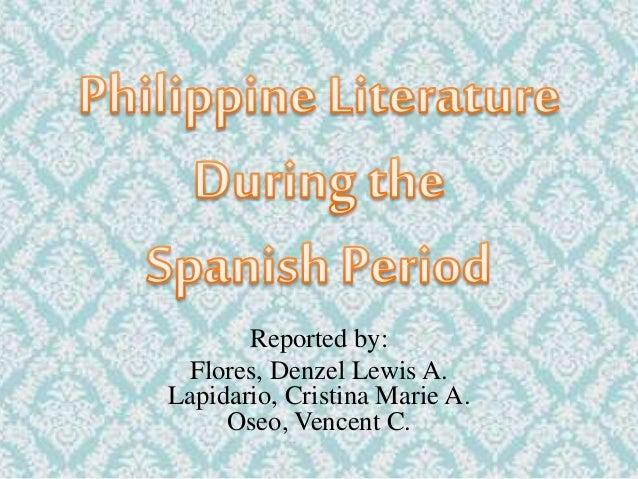 pre spanish period of philippine literature The literary background during the pre-spanish  of philippine literature during the spanish periond the literary background during the pre-spanish period.