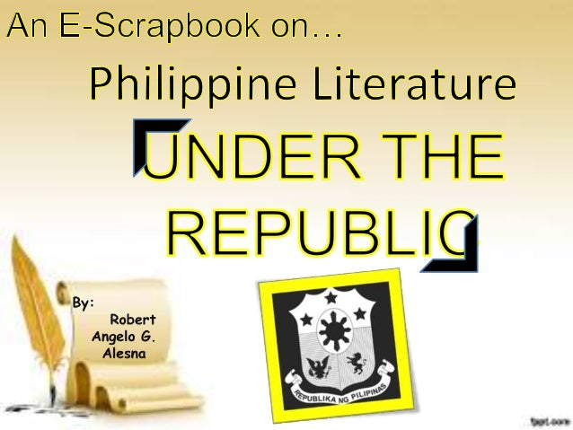 Literature Under The Republic (1946-1985) The Japanese occupation leaves the Philippine economy in ruins and it seemed tha...