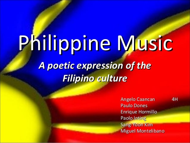 Philippine Music  A poetic expression of the       Filipino culture                    Angelo Caancan       4H            ...
