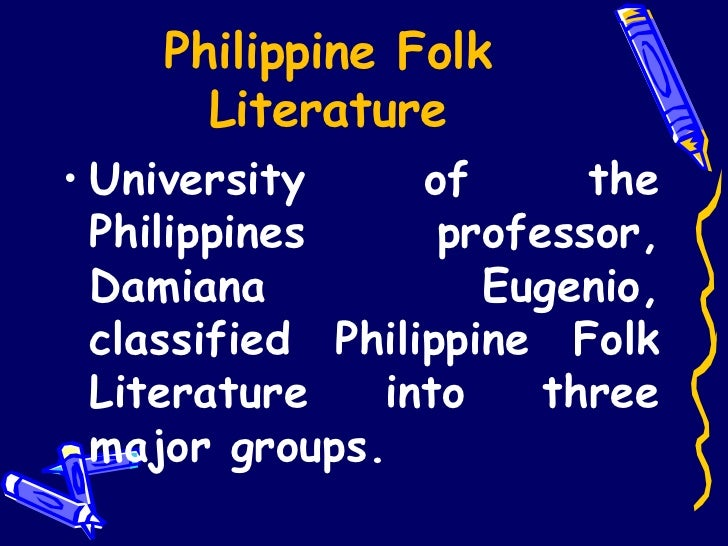 characteristics of philippine literature as folk literature Philippine literature is literature associated with the philippine from prehistory philippine folk literature philippine literature in english.