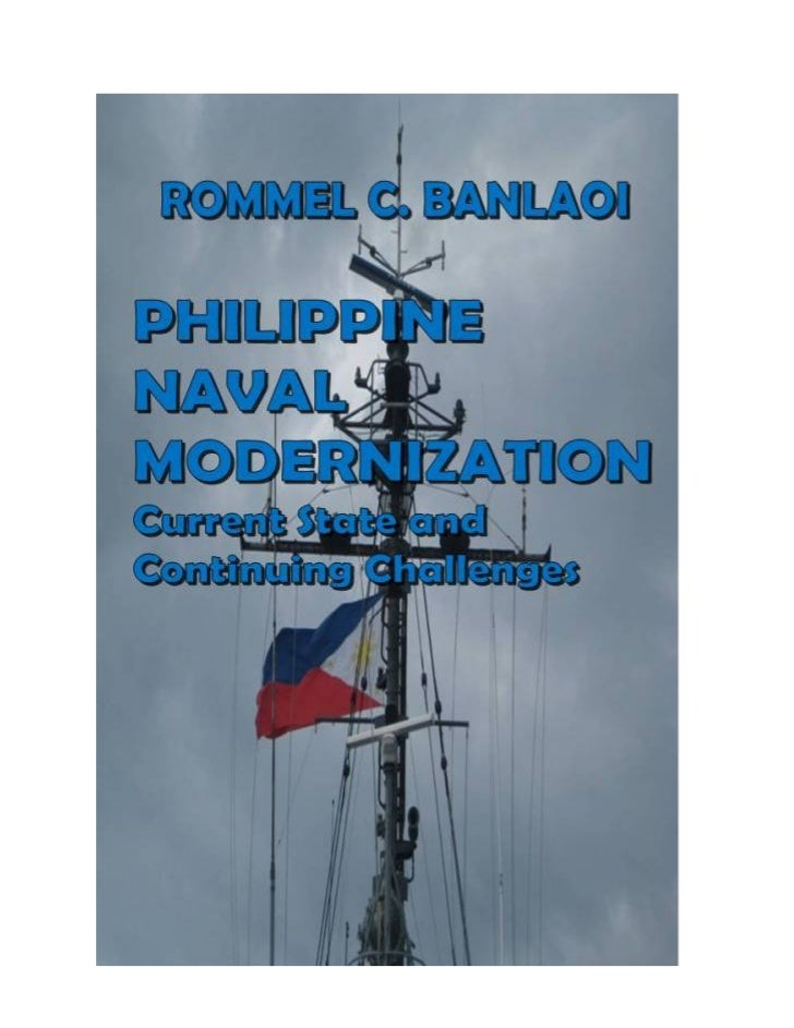 PHILIPPINE NAVAL                  MODERNIZATION       Current State and Continuing Challenges                         Romm...