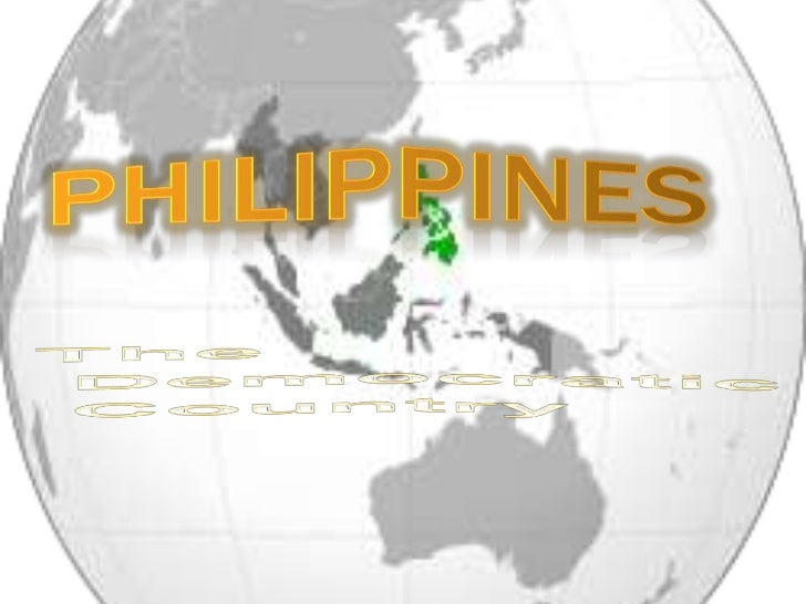Philippines<br />The<br /> Democratic<br /> Country<br />