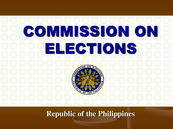 COMMISSION ON  ELECTIONS  Republic of the Philippines