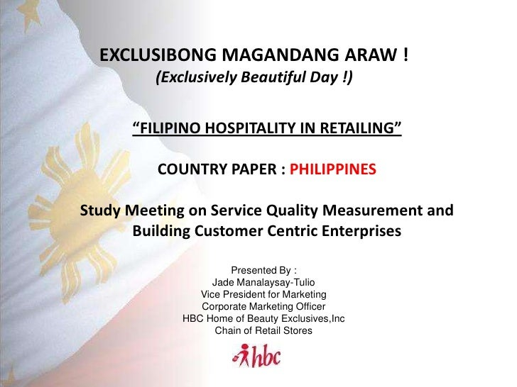 """EXCLUSIBONG MAGANDANG ARAW !          (Exclusively Beautiful Day !)        """"FILIPINO HOSPITALITY IN RETAILING""""           C..."""