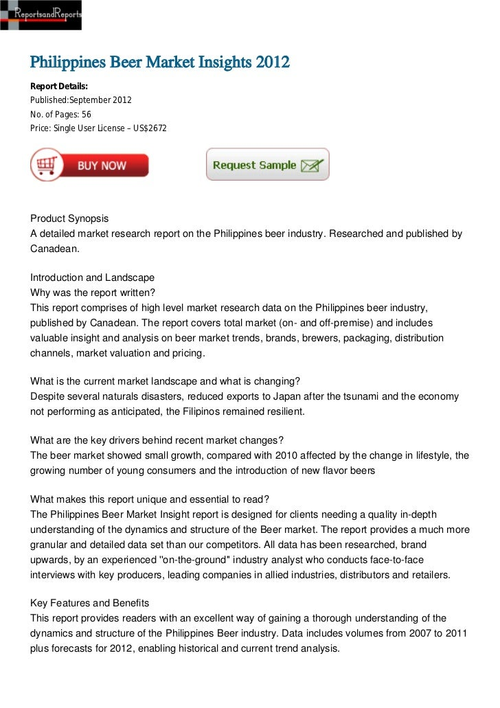 Philippines Beer Market Insights 2012Report Details:Published:September 2012No. of Pages: 56Price: Single User License – U...