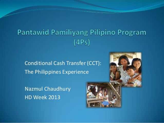 Conditional Cash Transfer (CCT): The Philippines Experience Nazmul Chaudhury HD Week 2013