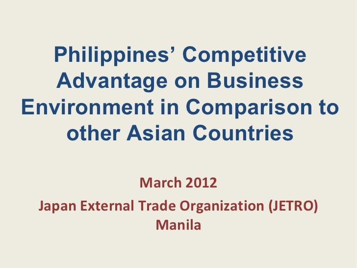 Philippines' Competitive   Advantage on BusinessEnvironment in Comparison to    other Asian Countries                March...