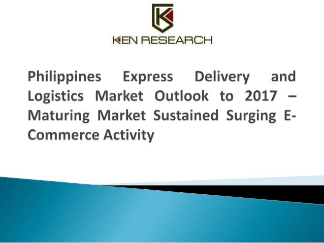 Automotive Industry: Philippines Express Delivery and Logistics Market Research Report