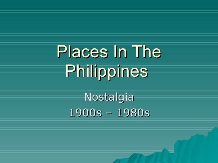 Places In The Philippines  Nostalgia 1900s – 1980s