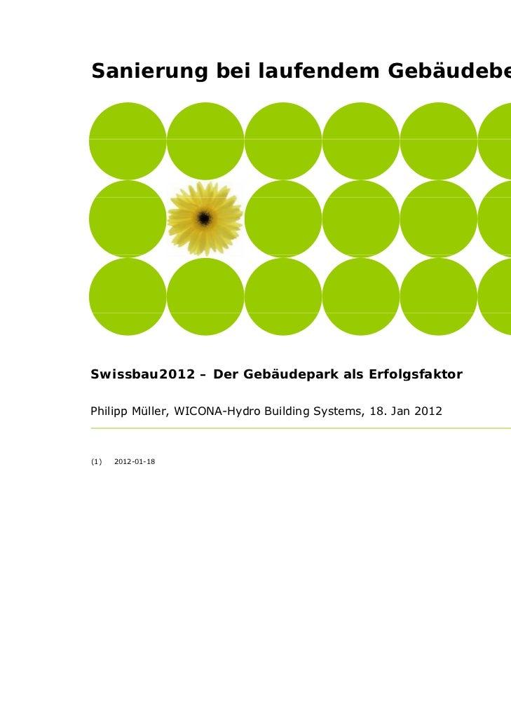 Sanierung bei laufendem Gebäudebetrieb        gSwissbau2012 Der G bä dS i b 2012 – D   Gebäudepark als Erfolgsfaktor      ...