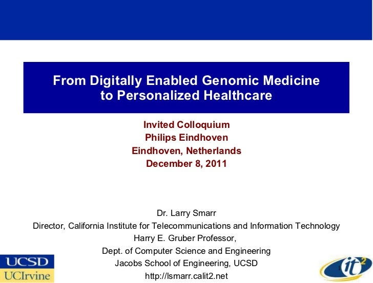 From Digitally Enabled Genomic Medicine to Personalized Healthcare Invited Colloquium Philips Eindhoven Eindhoven, Netherl...
