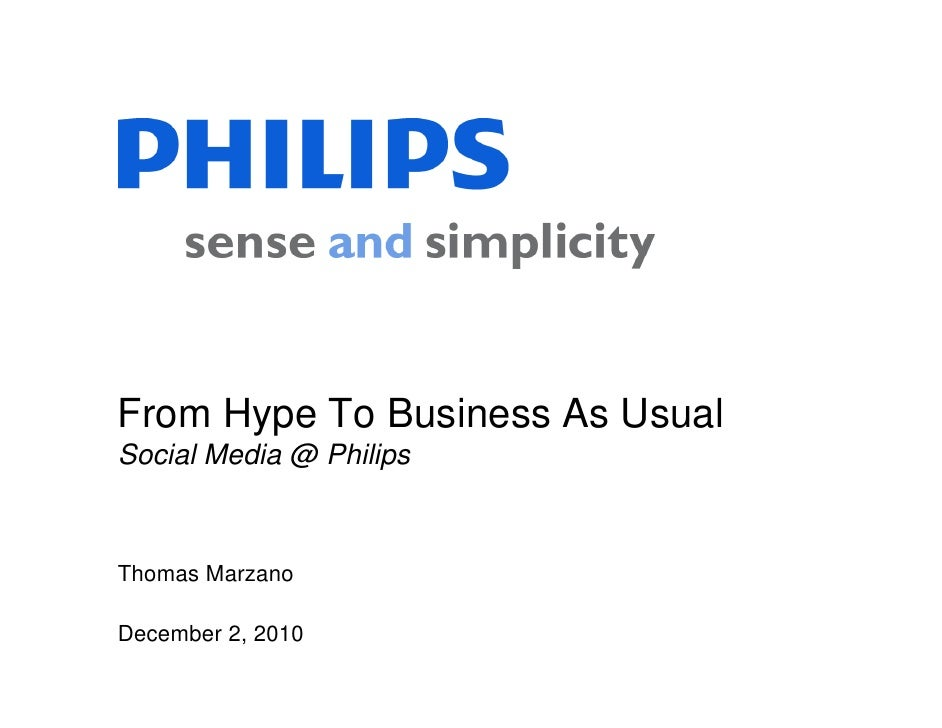 From Hype To Business As UsualSocial Media @ PhilipsThomas MarzanoDecember 2, 2010