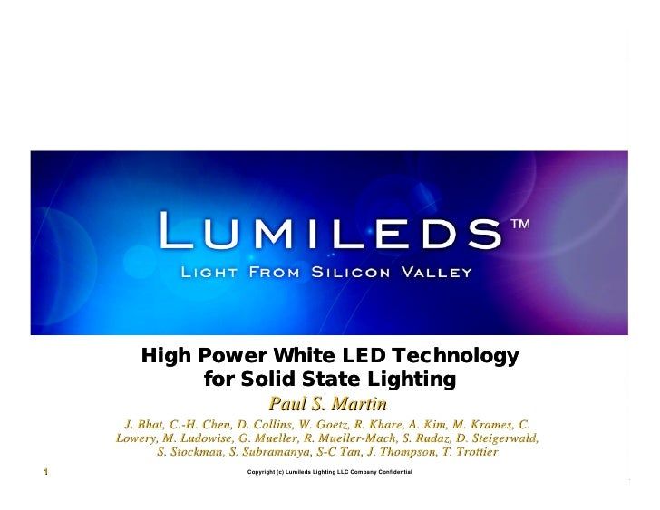 High Power White LED Technology              for Solid State Lighting                    Paul S. Martin      J. Bhat, C.-H...