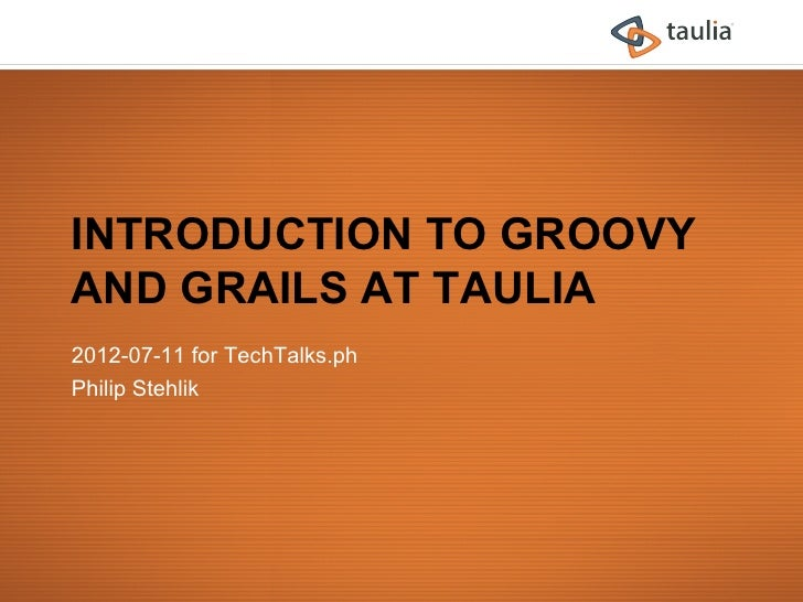 Philip Stehlik at TechTalks.ph - Intro to Groovy and Grails