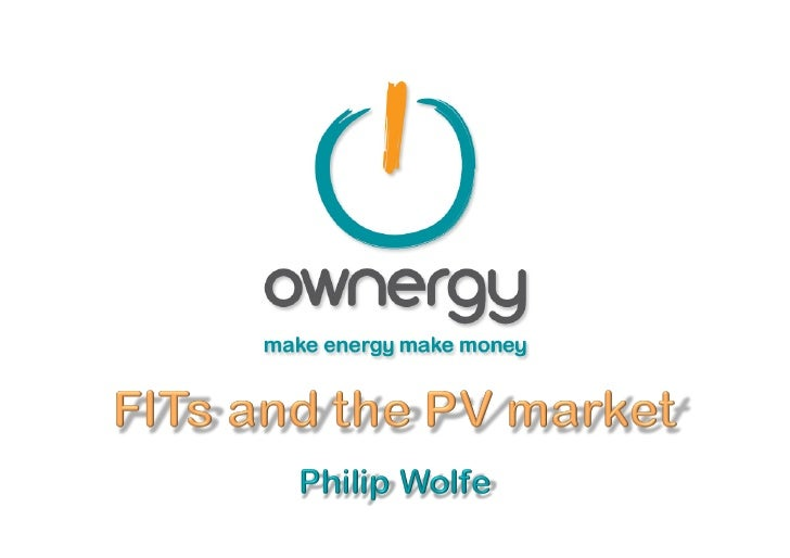 FITs and the UK PV market      !  Current market     !  The new Feed-In Tariffs scheme     !  Issues with the FITs     ...
