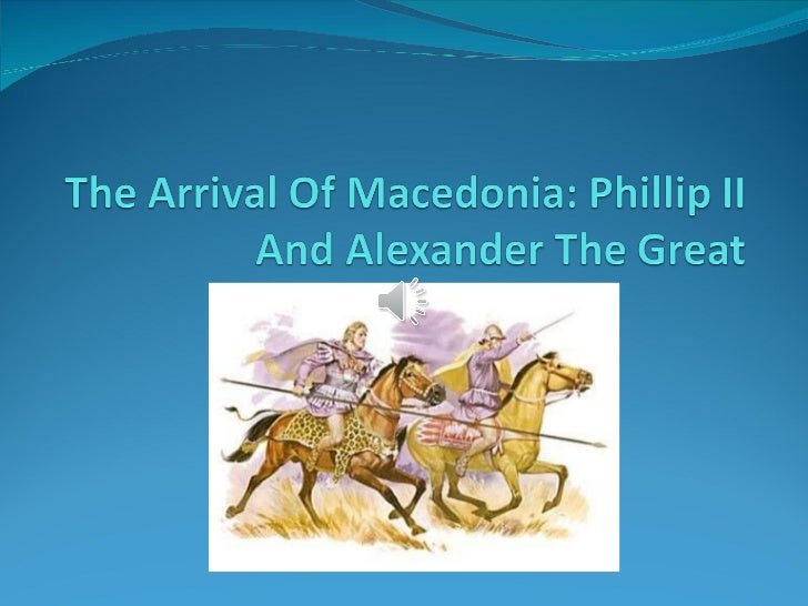 Phillip ii and Alexander the Great
