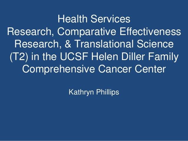 UCSF CER - Helen Diller Family Comprehensive Cancer Center (Symposium 2013)