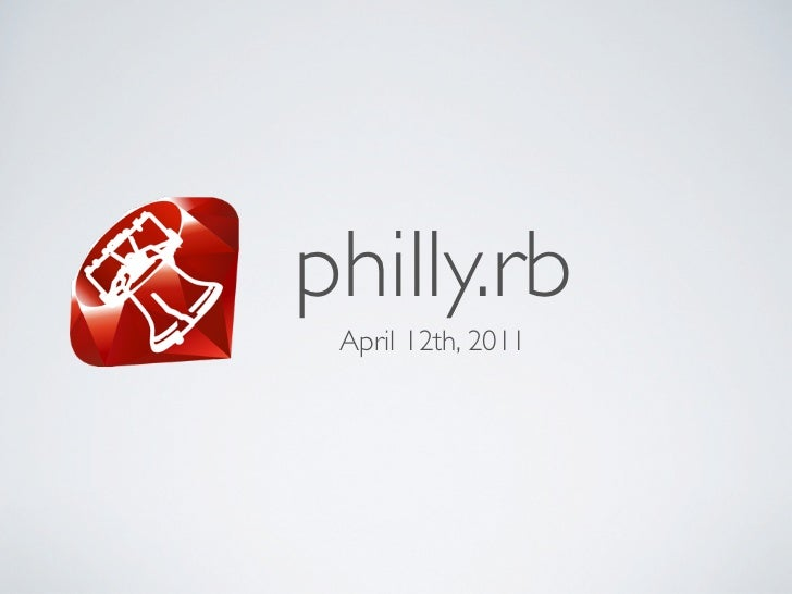 philly.rb April 12th, 2011
