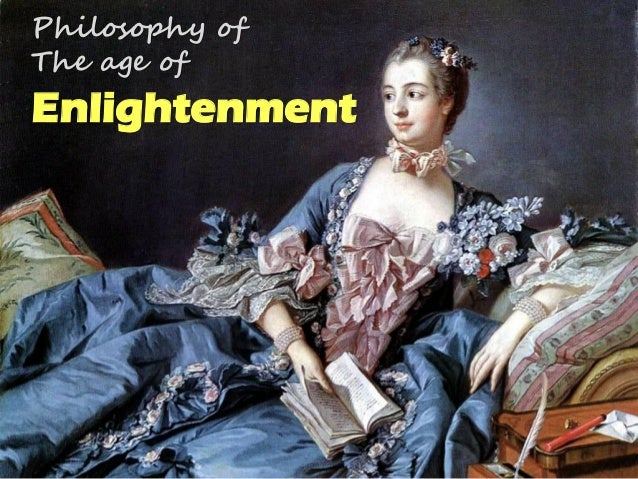 Philosophy of The age of  Enlightenment