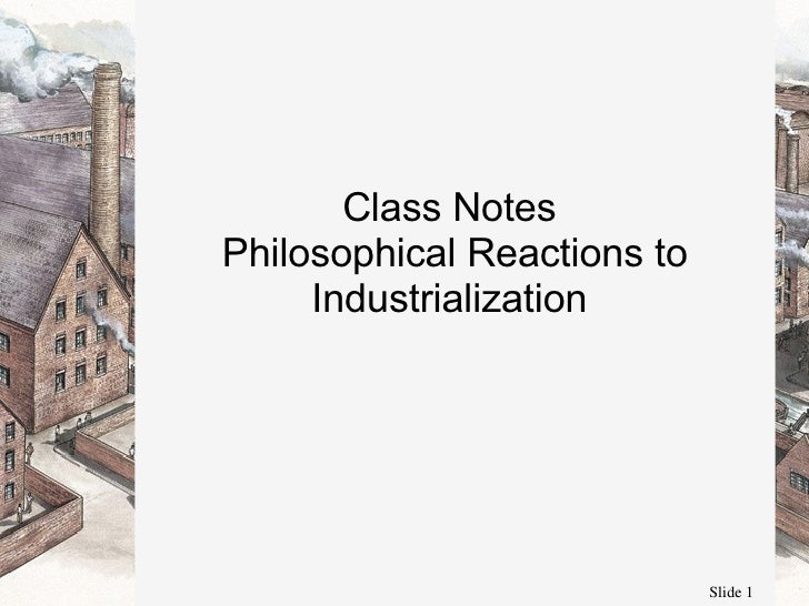 Class Notes  Philosophical Reactions to Industrialization