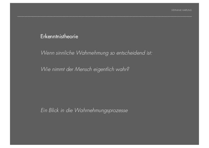 STEPHANIE HARTUNG                Erkenntnistheorie           Überschrift in Futura Light, 18 pt           Fließtexte in Fu...