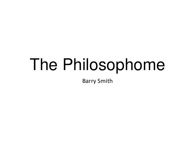 The Philosophome Barry Smith