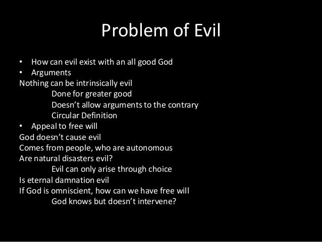 a discussion on god and the problem of evil Why does god allow evil, particularly atrocities  will defense, this argument  revolutionized the modern philosophical discussion and helped.