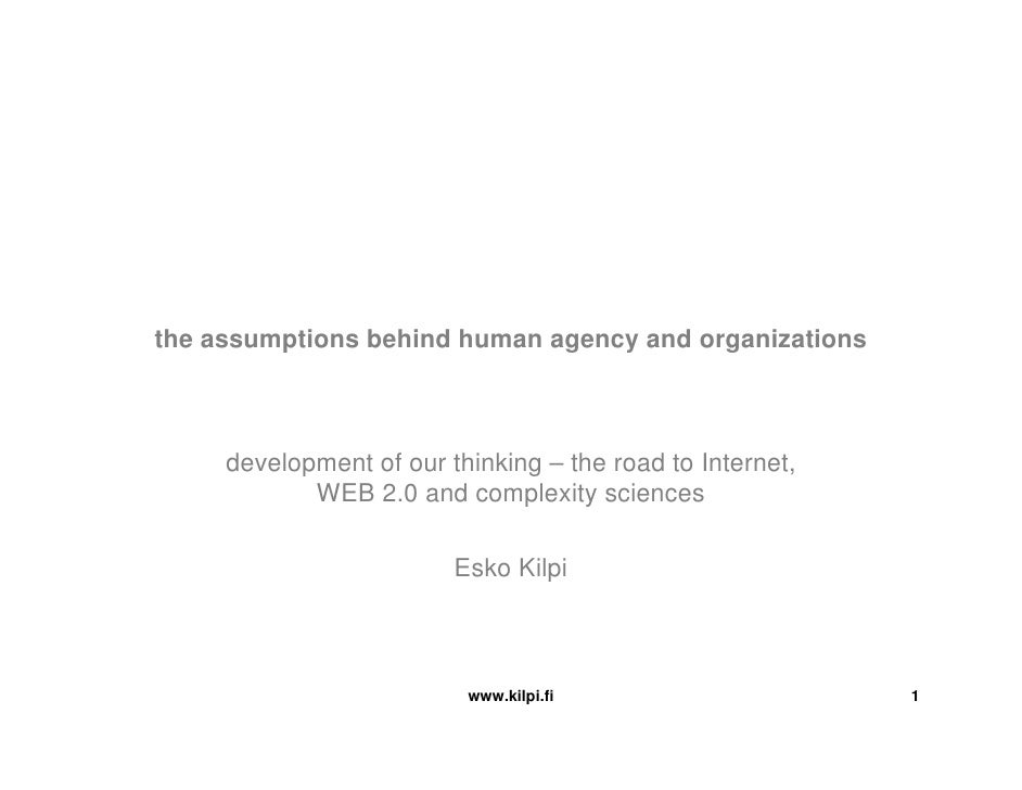 the assumptions behind human agency and organizations         development of our thinking – the road to Internet,         ...