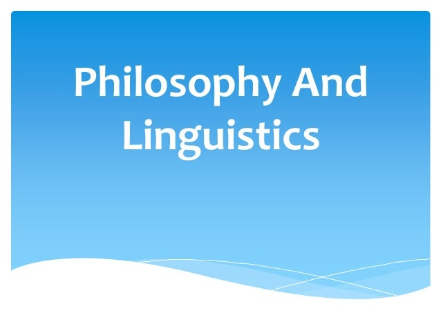 Philosophy and Linguistics