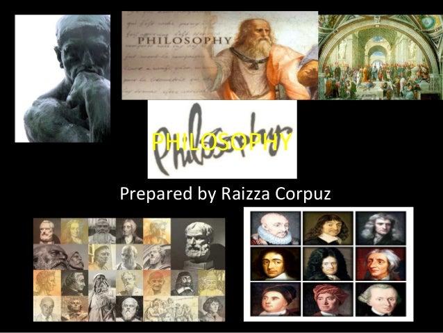 PHILOSOPHY Prepared by Raizza Corpuz