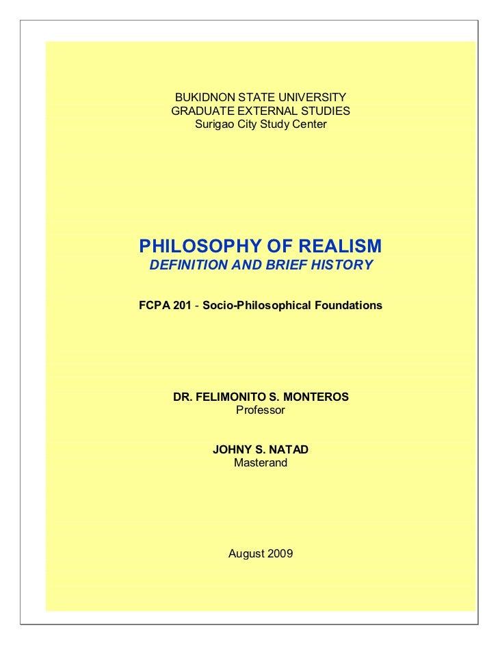 BUKIDNON STATE UNIVERSITY      GRADUATE EXTERNAL STUDIES         Surigao City Study Center     PHILOSOPHY OF REALISM  DEFI...