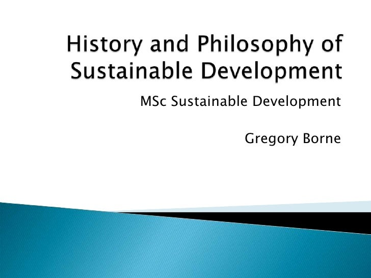 Philosophy and History of Sustainable Development