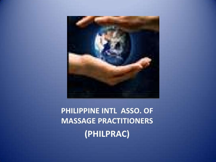 PHILIPPINE INTL  ASSO. OF MASSAGE PRACTITIONERS<br />(PHILPRAC)<br />