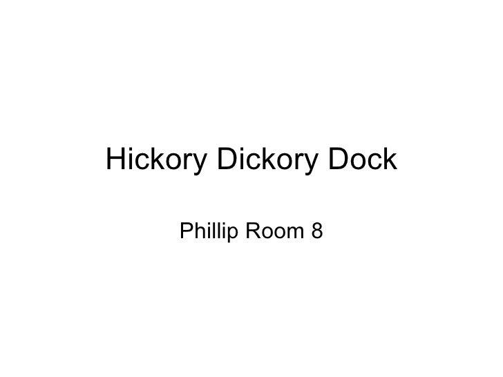 Hickory Dickory Dock Phillip Room 8