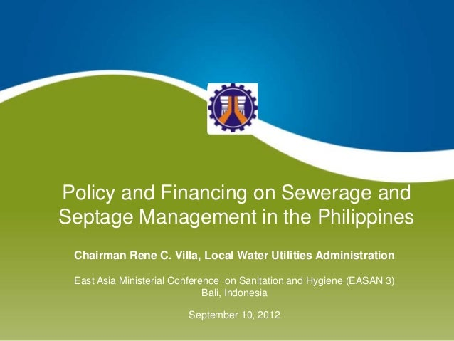 Policy and Financing on Seweraga and Septage Management in the Philippines