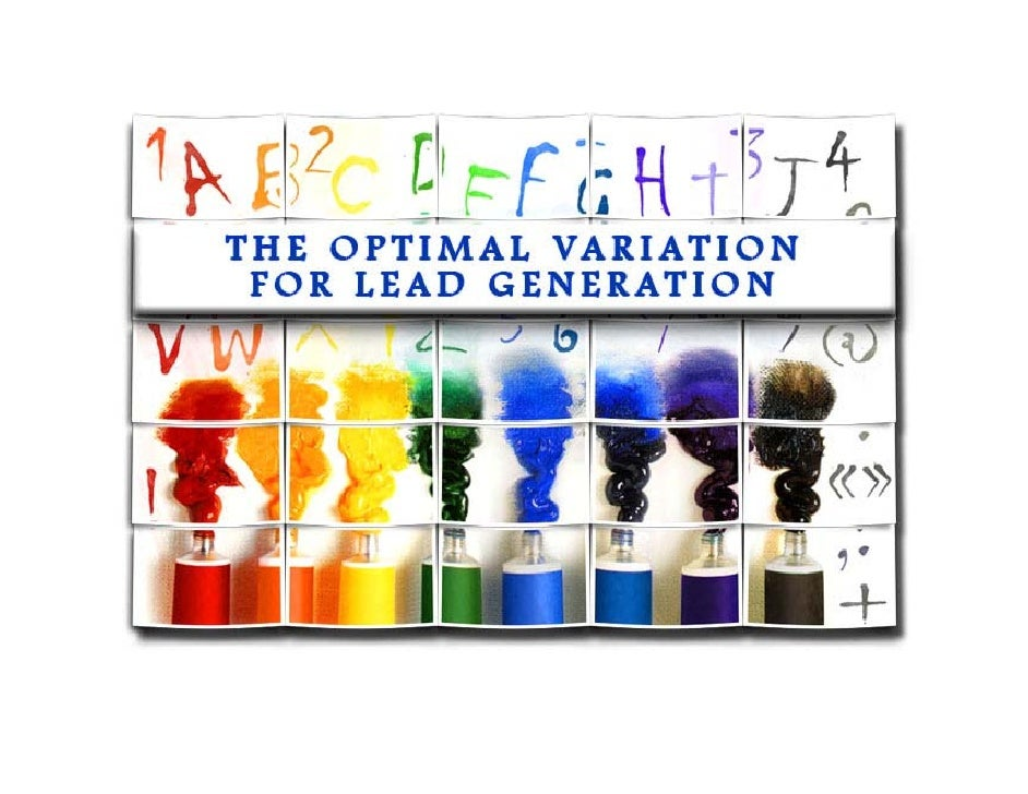 The Optimal Variation for Lead Generation               Written by:           Phil Shaps, MBA             August 1, 2010  ...